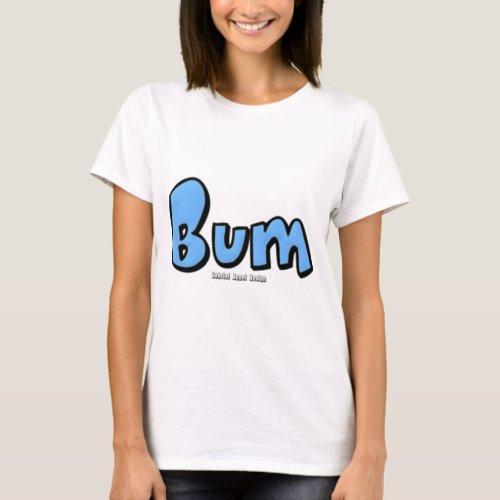 Bum T_Shirt