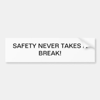 BUMBERSTICKERS WITH BRANDED SAFETY-SLOGAN. BUMPER STICKER