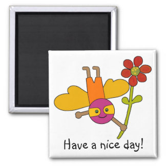 Bumble Bee with Flower, Have a nice day! Magnet