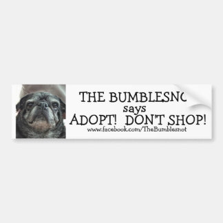 Bumblesnot bumper sticker: Adopt! Don't Shop! Bumper Sticker