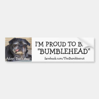 Bumblesnot bumper sticker: Proud to be Bumblehead