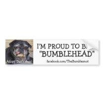 Bumblesnot bumper sticker: Proud to be Bumblehead Bumper Sticker