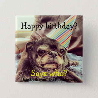 Bumblesnot button: Happy birthday Button