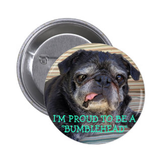 Bumblesnot button: Proud to be Bumblehead Pinback Button