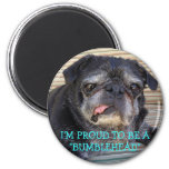 Bumblesnot magnet: Proud to be Bumblehead 2 Inch Round Magnet