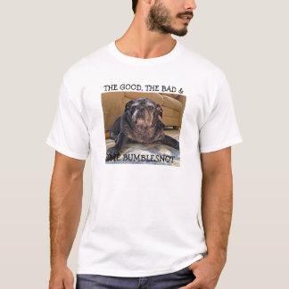 Bumblesnot shirt:  Good, Bad & The Bumblesnot T-Shirt