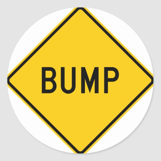 Bump Highway Sign (Word) Classic Round Sticker