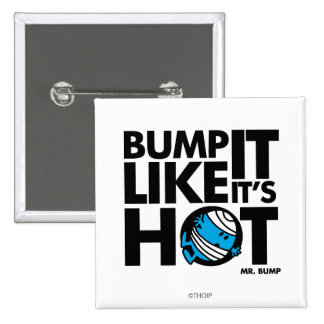 Bump It Like It's Hot Version 1 Button
