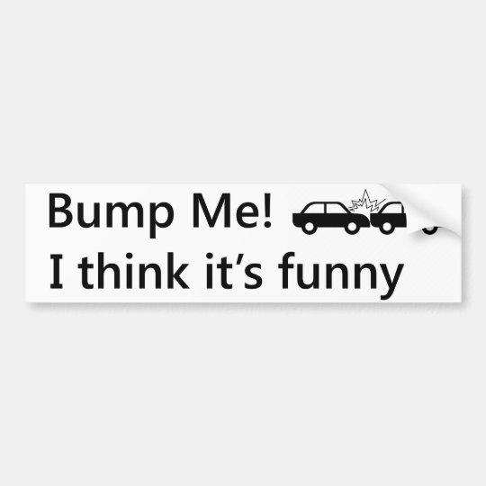 I think its funny bumper sticker