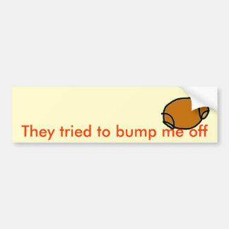 Bump me off car bumper sticker