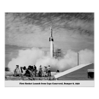 Bumper 8, First Rocket Launch from Cape Canaveral Poster