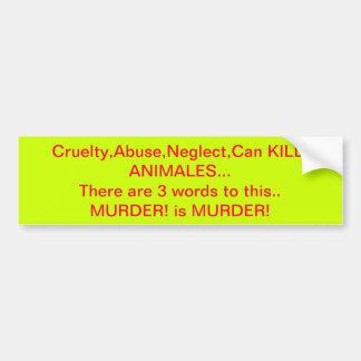 Bumper Car Sticker Cruelty Car Bumper Sticker