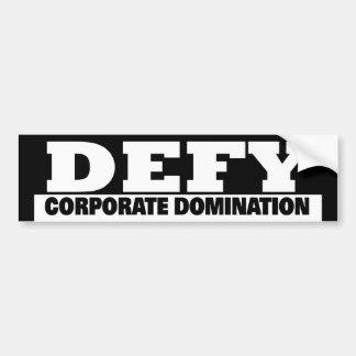 BUMPER defy corp domination Bumper Sticker