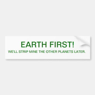 BUMPER-EARTH FIRST BUMPER STICKER