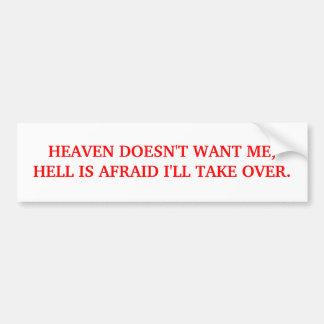 BUMPER-HEAVEN DOESN'T WANT ME CAR BUMPER STICKER