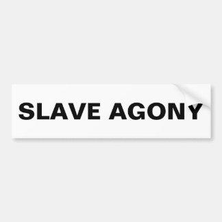 Bumper Slave Agony Bumper Sticker