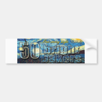 Bumper Sticker - 50 Bright Bakers