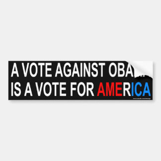 """Bumper Sticker """"A vote against obama..."""" Car Bumper Sticker"""