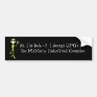 Bumper Sticker: Aliens ~ Hi I'm Bob... Bumper Sticker