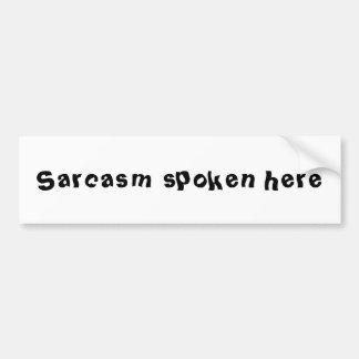 Bumper sticker announces that you speak sarcasm