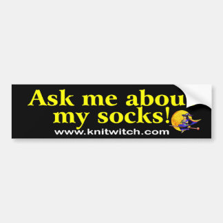 Bumper Sticker - Ask me about my socks!