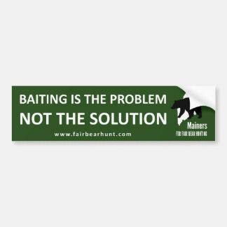 Bumper Sticker: Baiting is the problem Car Bumper Sticker