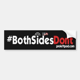 Bumper Sticker - #BothSidesDont