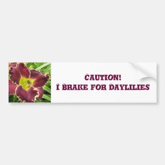 Bumper Sticker Brake for Daylilies Car Bumper Sticker