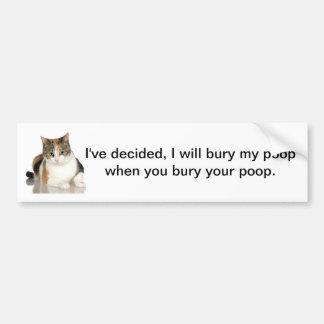 Bumper Sticker / Cat i will bury poop when you bur