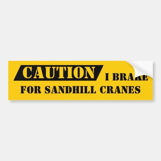 Bumper Sticker Caution I Brake For Sandhill Cranes