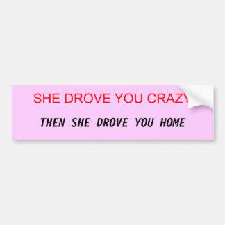 bumper sticker crazy woman