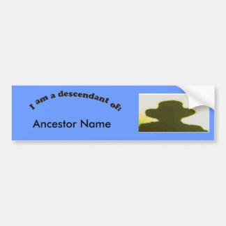 Bumper Sticker - Descendant of ...