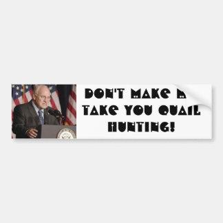 Bumper Sticker : Dick Cheney Hunting