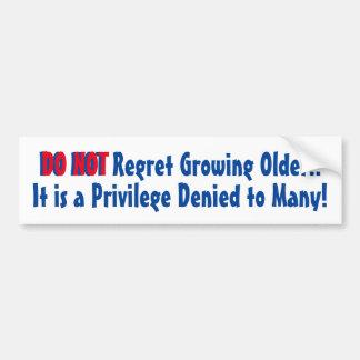 Bumper Sticker Do Not Regret Growing Older Denied