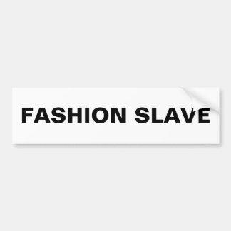 Bumper Sticker Fashion Slave