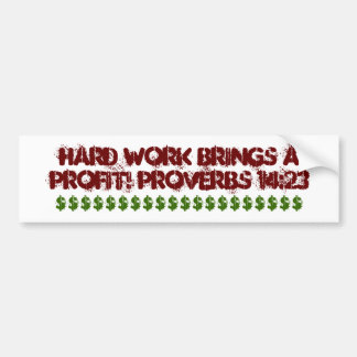Bumper Sticker for hard working people