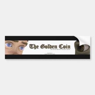"bumper sticker for ""The Golden Coin"""