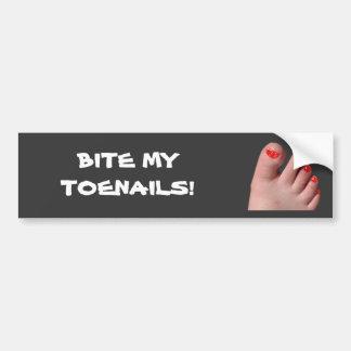 Bumper Sticker, Funny!  Bite my toenails! Car Bumper Sticker