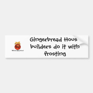 Bumper Sticker - Gingerbread House builders