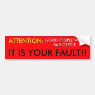 Bumper Sticker....good people bad credit Bumper Sticker