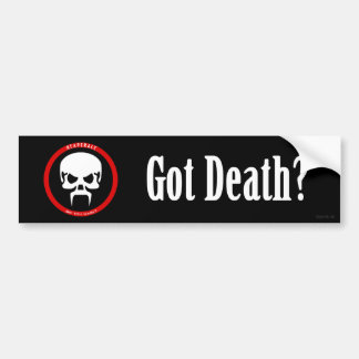Bumper Sticker: Got Death? Bumper Sticker