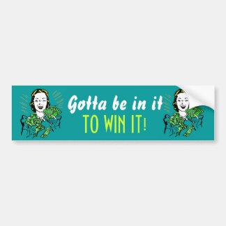 Bumper sticker Gotta be in it to win it! Vintage