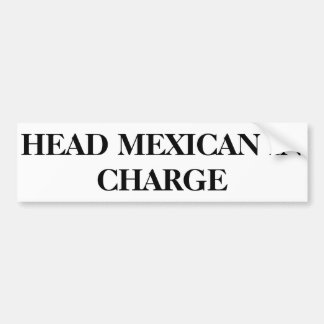 Bumper Sticker H.M.I.C - Head Mexican In Charge