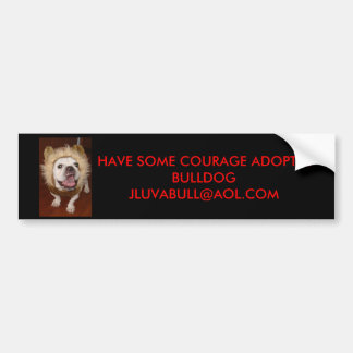 Bumper Sticker Have some Courage Adopt a Bulldog