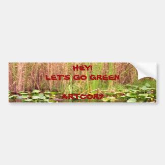 Bumper Sticker Hey Lets Go Green Water Grass Car Bumper Sticker
