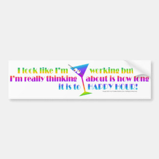 Bumper Sticker - How Long to Happy Hour