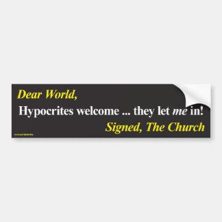 Bumper sticker: Hypocrites welcome Bumper Sticker
