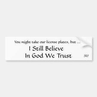 Bumper Sticker - I Believe - In God We Trust