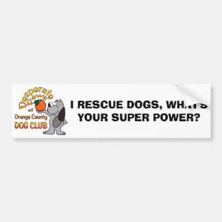 Bumper Sticker:  I RESCUE DOGS, WHAT'S YOUR SUPER Bumper Sticker