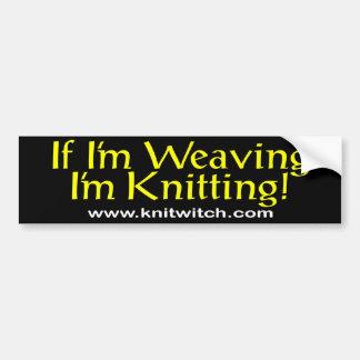 Bumper Sticker - If I am weaving... Car Bumper Sticker